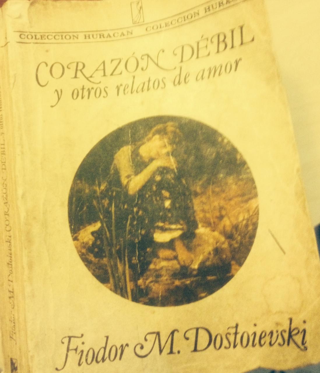 Corazón Débil y otros relatos de amor - Dostoiesvki